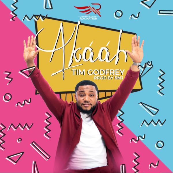 """[Song] Tim Godfrey – """"Akaah"""" [New Song] - mp3made.com.ng"""