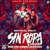 Benyo El Multi Ft Ñengo Flow, Anonimus & Bryant Myers – Sin Ropa (Official Remix)
