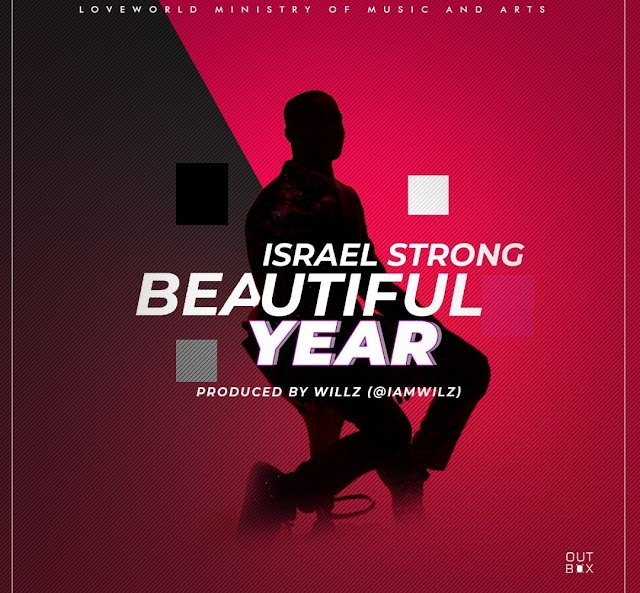 Download Mp3: Beautiful Year -  Israel Strong | @israelstrong3