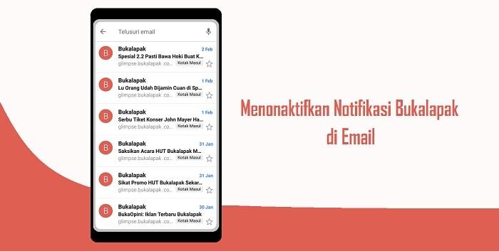 Cara Menonaktifkan Notifikasi Bukalapak di Email Dengan Mudah