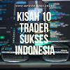 Kisah 10 Trader Sukses Indonesia