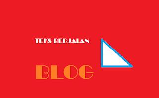 Membuat Teks Berjalan Di Blog Dengan Mudah Banget