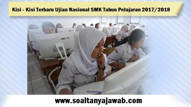 Kisi - Kisi Terbaru Ujian Nasional SMK Tahun Pelajaran 2017/2018