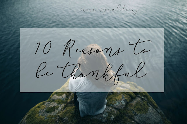 10 Reasons To Be Thankful by Kayla Pickrell