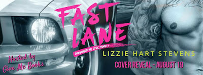 Cover Reveal for Fast Lane by Lizzie Hart Stevens with Giveaway!!