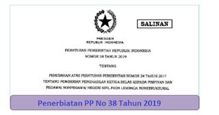 Penerbiatan PP No 38 Tahun 2019 Tentang Pemberian Penghasilan Ketiga Belas Kepada Pimpinan Dan Pegawai Non PNS Pada LNS