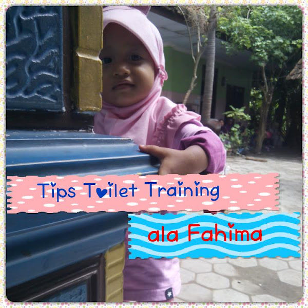 Tips Toilet Training ala Fahima