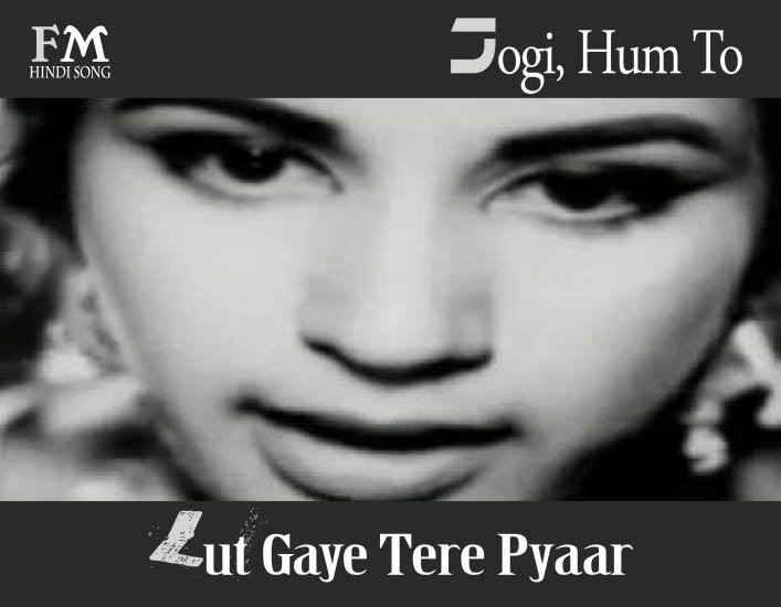 Jogi,-Hum-To-Lut-Gaye-Tere-Pyar-Mein-Shaheed-(1965)