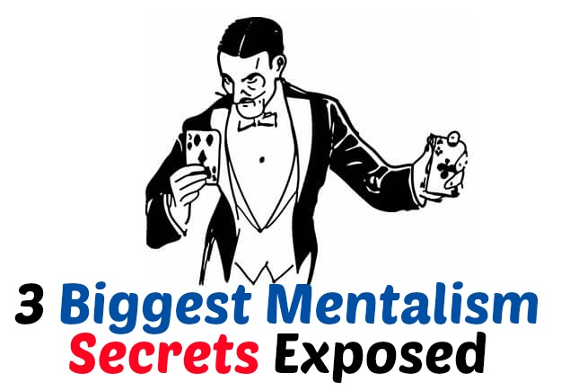 3 Biggest Mentalism Secrets Exposed