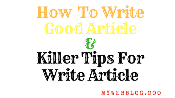 How To Write The Article | Killer Tips For Write Article
