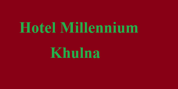 Room Tariffs of Millennium Hotel in Khulna