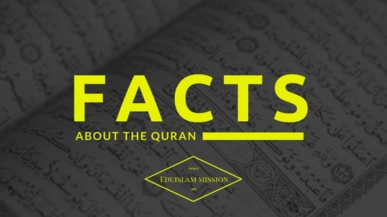 25 interesting facts about the Quran, Quran's facts, Facts About the Quran, Quranic Facts, Islam, Muslims, EduIslam
