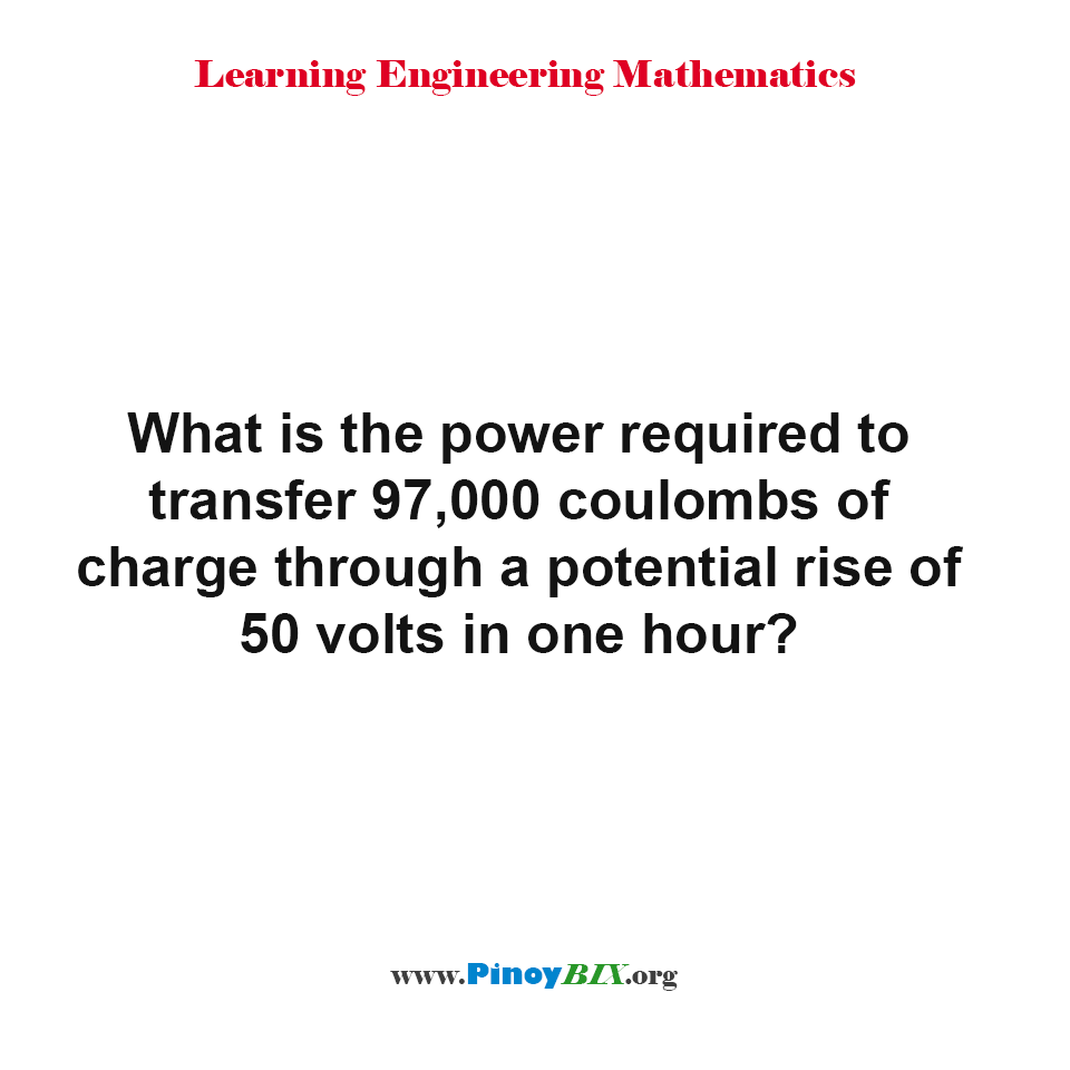 What is the power required to transfer 97,000 coulombs of charge?