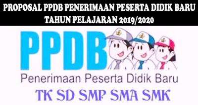 PROPOSAL PPDB PENERIMAAN PESERTA DIDIK BARU (PPDB) TAHUN PELAJARAN 2019/2020