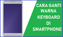 Cara Ganti Warna Keyboard di Android