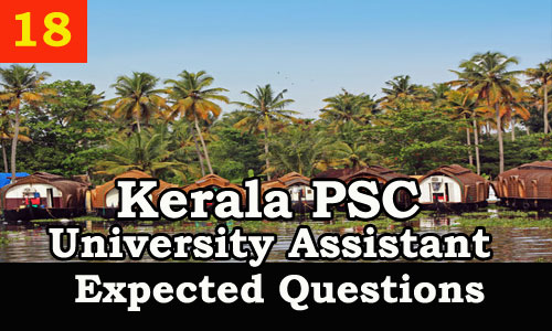 Kerala PSC : Expected Question for University Assistant Exam - 18