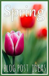 Blog post ideas for Spring