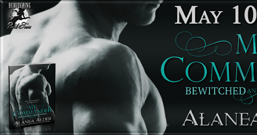 Book Blitz: My Commander Bewitched and Bewildered by Alanea Alder