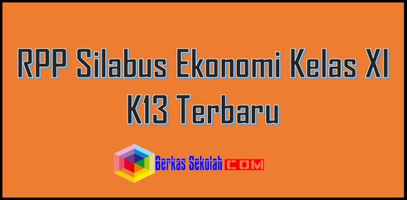RPP Silabus Ekonomi Kelas XI K13 Terbaru