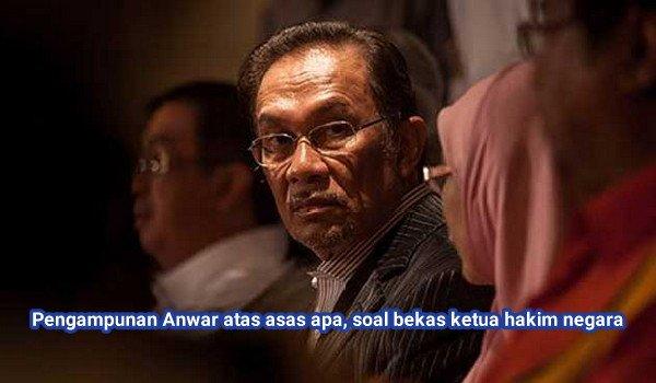Pengampunan Anwar atas asas apa, soal bekas ketua hakim negara