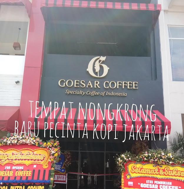 Goesar Coffee, Tempat Nongkrong Baru Pecinta Kopi Jakarta