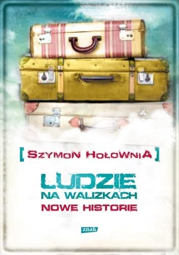 Szymon Hołownia - Ludzie na walizkach. Nowe historie