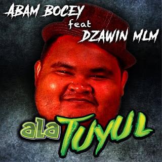 Abam Bocey - Ala Tuyul (feat. Dzawin) MP3