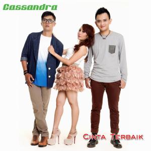 Lirik Lagu Cinta Terbaik – Cassandra