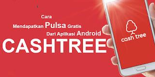 Cara Mudah dan Cepat Mendapatkan Pulsa Gratis 100 Ribu di Android Menggunakan Aplikasi Cashtree