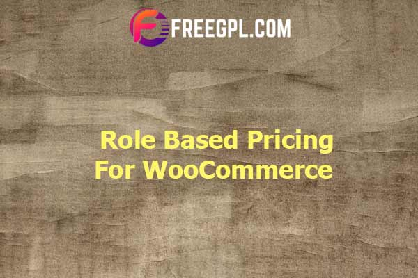 Role Based Pricing for WooCommerce Nulled Download Free