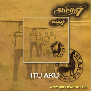 Lirik Lagu Sheila On 7 - Itu Aku