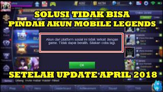 Solusi Tidak Bisa Ganti Akun Mobile Legends Setelah Update