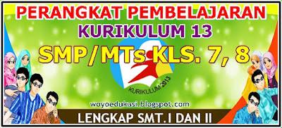 PERANGKAT PEMBELAJARAN KURIKULUM 2013 SMP/MTs KELAS 7, 8 SMT I DAN 2