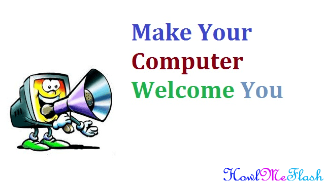 Make your Computer Welcome You
