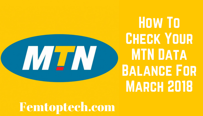 How To Check Your MTN Data Balance For March 2018
