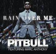 Pitbull - Rain Over Me (feat. Marc Anthony)