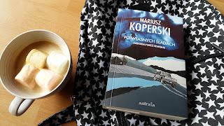 """Kryminał pod Tatrami, czyli recenzja powieści Mariusza Koperskiego """"Po własnych śladach""""."""