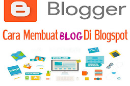 Cara Membuat Blog Gratis Dengan Mudah di Blogspot