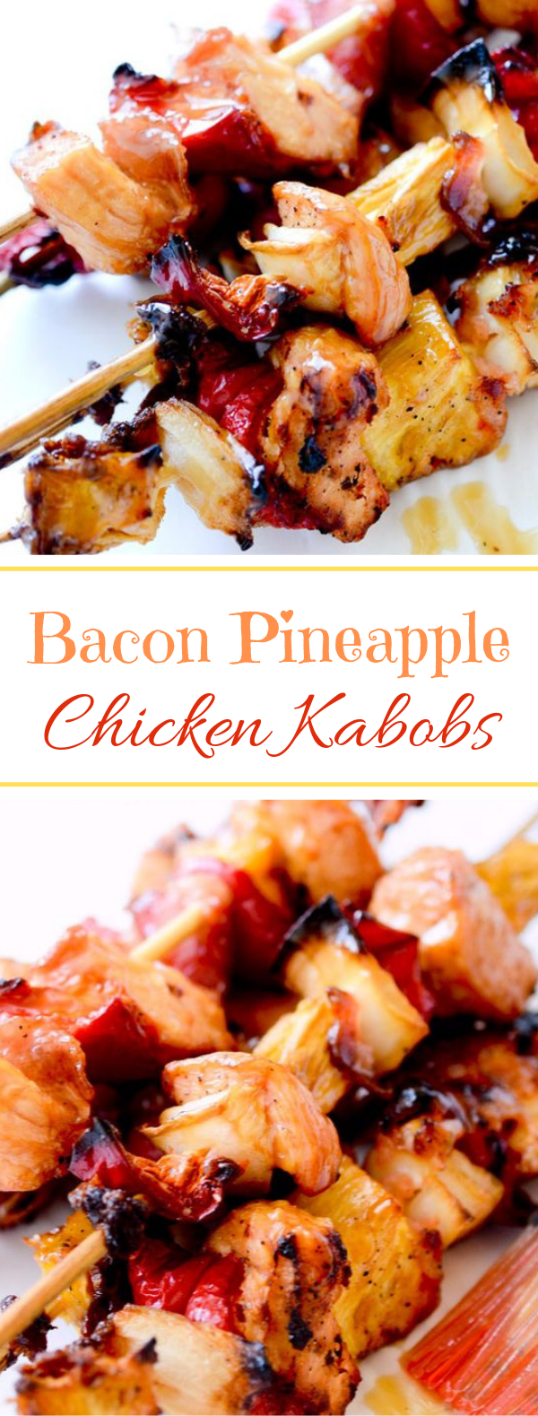 Bacon, Pineapple, Chicken Kabobs #summer #grilled
