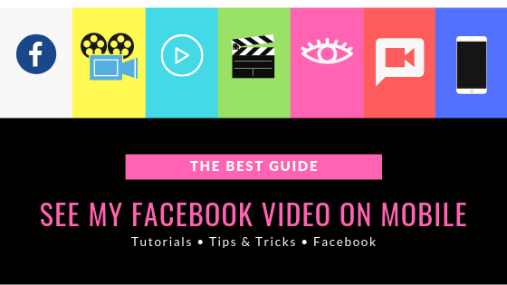 How To View My Videos On Facebook Mobile<br/>