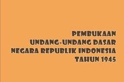 Isi dan Pokok Pikiran Pembukaan Undang-Undang Dasar Negara Republik Indonesia Tahun 1945