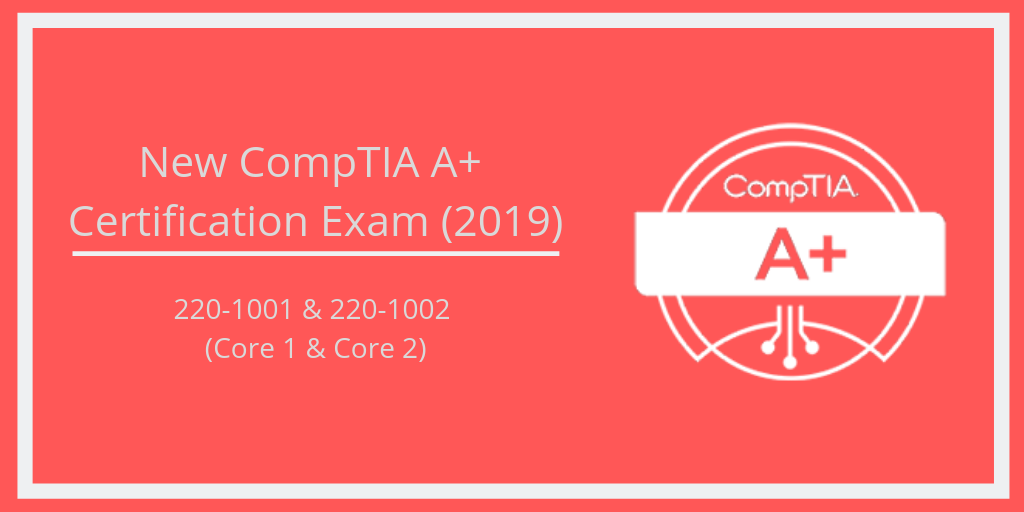 New Comptia A Certification 2019 Best Way To Start Your