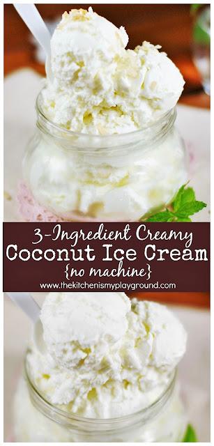 3-Ingredient Creamy Coconut Ice Cream ... Amazingly delicious homemade coconut ice cream with no machine needed! #easyicecream #nomachineicecream #coconut #coconuticecream   www.thekitchenismyplayground.com