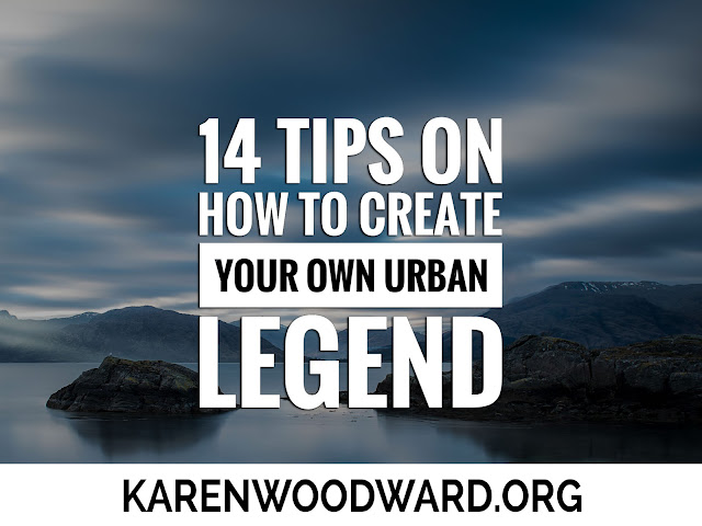 14 Tips On How To Create Your Own Urban Legend