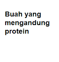 Buah yang mengandung protein