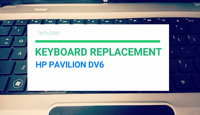 Computer DIY: Faulty Keyboard replacement on HP Pavilion dv6 3000 series