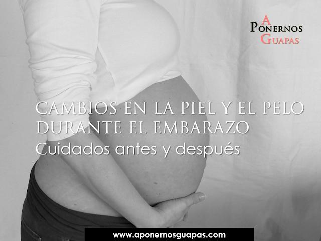Cambios en la piel y el pelo durante el embarazo A Ponernos Guapas