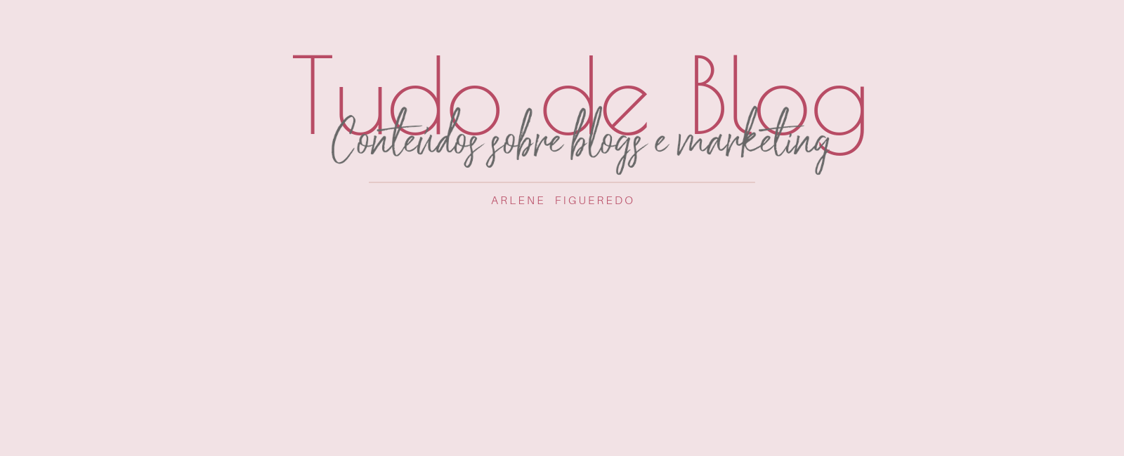 Tudo de Blog | Conteúdos Sobre Blogs e Marketing