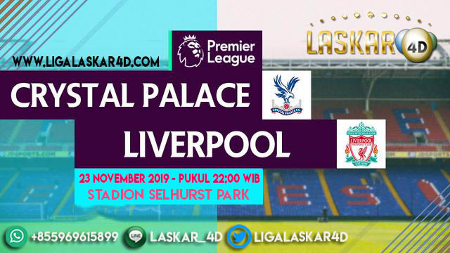 Prediksi Pertandinag Bola Crystal Palace vs Liverpool 23 November 2019