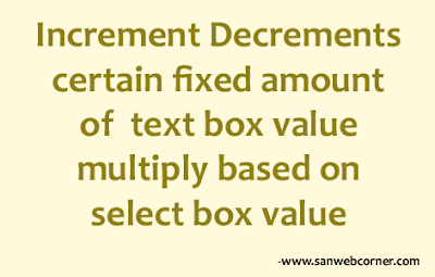 Increment Decrements certain fixed amount of  text box value